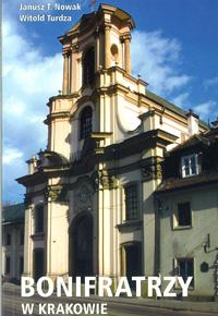 Bonifratrzy w Krakowie. Przewodnik po klasztorze, kościele i szpitalu Braci Miłosierdzia
