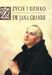 Życie i dzieło św. Jana Grande