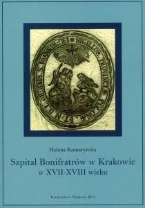 Szpital Bonifratrów w Krakowie w XVII-XVIII wieku