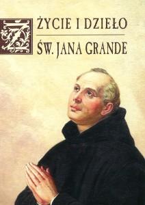 Życie idzieło św.Jana Grande